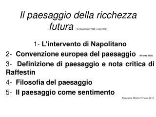 Il paesaggio della ricchezza futura ( G. Napolitano FAI 25 marzo 2012 )