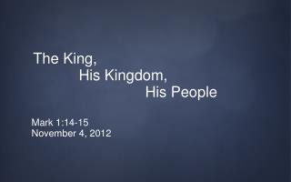 The time is fulfilled, and the kingdom of God is at hand;