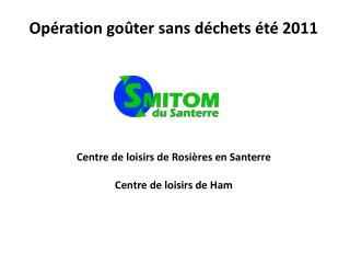 Op�ration go�ter sans d�chets �t� 2011