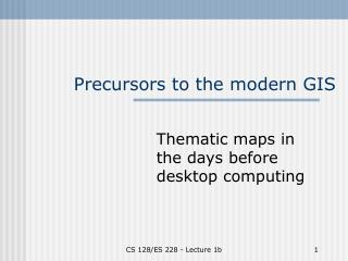 Precursors to the modern GIS