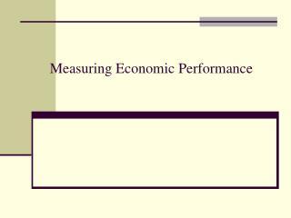 Measur ing Economic Performance