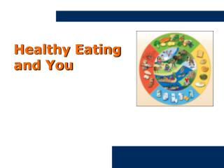 Healthy Eating and You