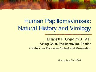 Human Papillomaviruses:  Natural History and Virology