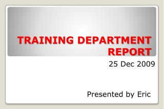 TRAINING DEPARTMENT REPORT