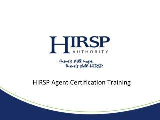 HIRSP Agent Certification Training