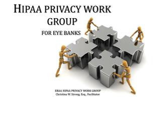 H IPAA PRIVACY WORK GROUP FOR EYE BANKS