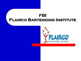 FBI Flairco Bartending Institute