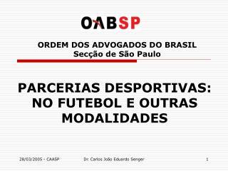 ORDEM DOS ADVOGADOS DO BRASIL Secção de São Paulo