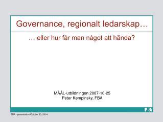 Governance, regionalt ledarskap…
