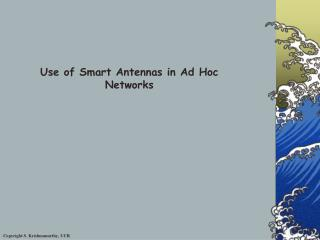 Use of Smart Antennas in Ad Hoc Networks
