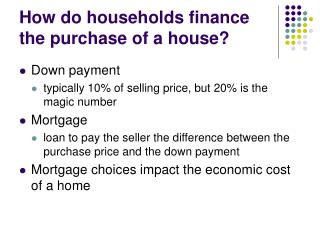 How do households finance the purchase of a house?