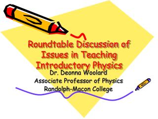 Roundtable Discussion of Issues in Teaching Introductory Physics