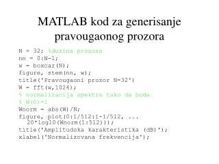 MATLAB kod za generisanje pravougaonog prozora