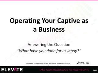 Operating Your Captive as a Business
