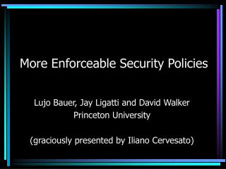 More Enforceable Security Policies