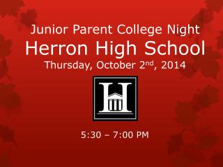 Junior Parent College Night Herron High School Thursday, October  2 nd , 2014