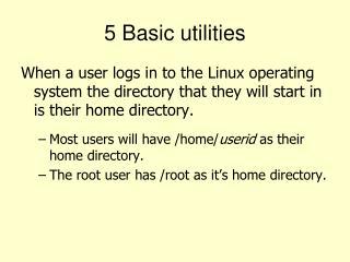 5 Basic utilities