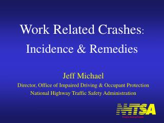 Work Related Crashes: Incidence  Remedies