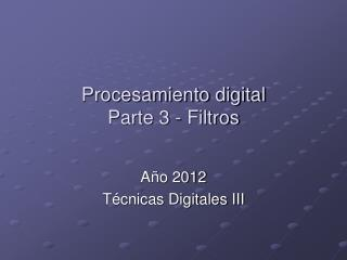 Procesamiento digital Parte 3 - Filtros