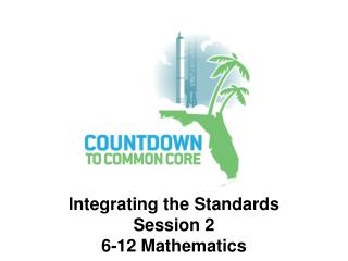 Integrating the Standards Session 2 6-12 Mathematics
