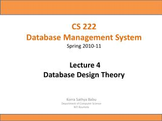 CS 222  Database Management System Spring 2010-11   Lecture 4  Database Design Theory