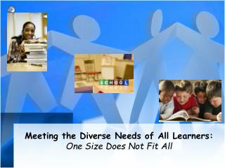 Meeting the Diverse Needs of All Learners: One Size Does Not Fit All