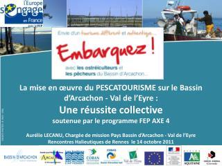 La mise en œuvre du PESCATOURISME sur le Bassin d'Arcachon - Val de l'Eyre :