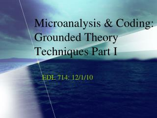 Microanalysis & Coding: Grounded Theory Techniques Part I