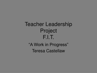 Teacher Leadership Project F.I.T.