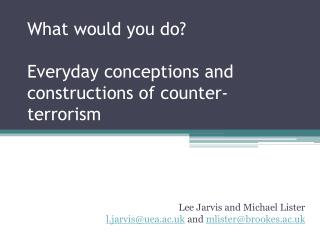 What would you do?  Everyday conceptions and constructions of counter-terrorism