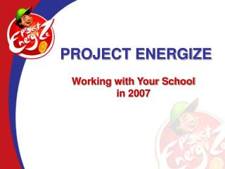 PROJECT ENERGIZE
