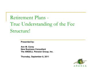 Retirement Plans -  True Understanding of the Fee Structure!