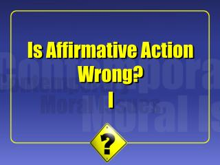 Is Affirmative Action Wrong
