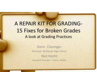 A REPAIR KIT FOR GRADING-  15 Fixes for Broken Grades A look at Grading Practices
