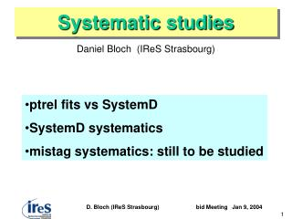 Systematic studies
