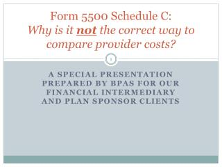 Form 5500 Schedule C:  Why is it  not  the correct way to compare provider costs?