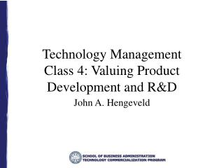 Technology Management Class 4: Valuing Product Development and R&D