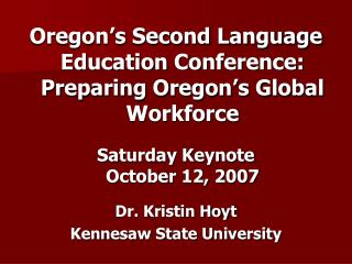 Oregon's Second Language Education Conference: Preparing Oregon's Global Workforce