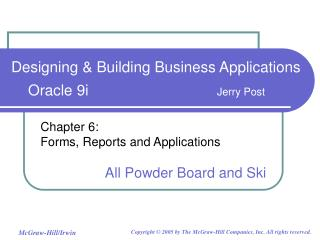 Chapter 6: Forms, Reports and Applications All Powder Board and Ski