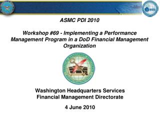 Washington Headquarters Services Financial Management Directorate 4 June 2010