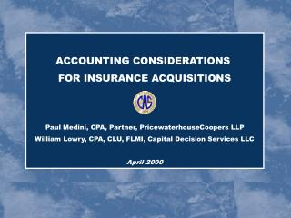 ACCOUNTING CONSIDERATIONS  FOR INSURANCE ACQUISITIONS
