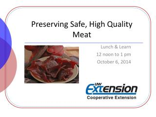 Preserving  Safe, High Quality Meat