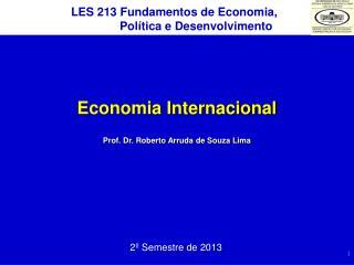 Economia Internacional Prof. Dr. Roberto Arruda de Souza Lima