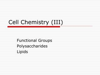 Cell Chemistry (III)