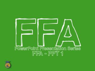 CHAPTER 1: WHAT IS IN FFA FOR ME?