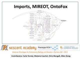 Imports, MIREOT,  OntoFox