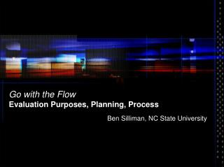 Go with the Flow Evaluation Purposes, Planning, Process