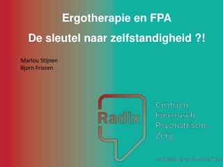 Ergotherapie en FPA De sleutel naar zelfstandigheid ?!