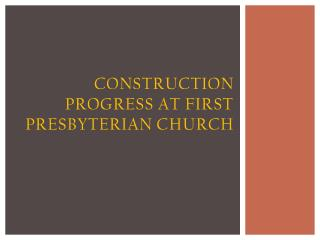 Construction Progress at First Presbyterian Church