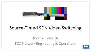 Source-Timed SDN Video Switching